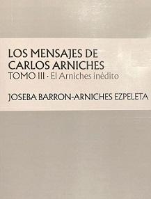 Los mensajes de Carlos Arniches Tomo 3